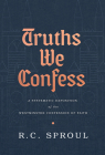 Truths We Confess: A Systematic Exposition of the Westminster Confession of Faith Cover Image