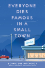 Everyone Dies Famous in a Small Town Cover Image