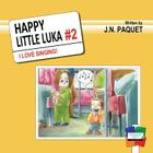 Happy Little Luka: I Love Singing! Cover Image