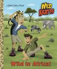 Wild in Africa! (Wild Kratts) (Little Golden Book) Cover Image