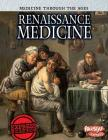 Renaissance Medicine (Medicine Through the Ages) Cover Image