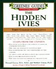 Greenes' Guides to Educational Planning: The Hidden Ivies: Thirty Colleges of Excellence Cover Image