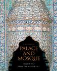 Palace and Mosque: Islamic Art from the Middle East Cover Image