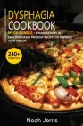 Dysphagia Cookbook: MEGA BUNDLE - 6 Manuscripts in 1 - 240+ Dysphagia friendly recipes to improve your health Cover Image
