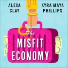 The Misfit Economy Lib/E: Lessons in Creativity from Pirates, Hackers, Gangsters and Other Informal Entrepreneurs Cover Image