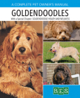 Goldendoodles (Complete Pet Owner's Manuals) Cover Image