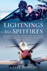Lightnings to Spitfires: Memoirs of an RAF Fighter Pilot and Former Officer Commanding the Battle of Britain Memorial Flight Cover Image