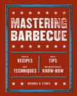 Mastering Barbecue: Tons of Recipes, Hot Tips, Neat Techniques, and Indispensable Know How Cover Image