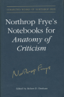 Northrop Frye's Notebooks for Anatomy of Critcism (Collected Works of Northrop Frye #23) Cover Image