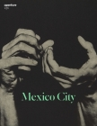 Mexico City: Aperture 236 (Aperture Magazine #236) Cover Image