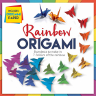 Rainbow Origami: 8 Projects to Make in 7 Colors of the Rainbow Cover Image