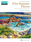 Five Summer Pieces: Romantic Tone Poems for Piano Solo Late Intermediate to Advanced Level Cover Image