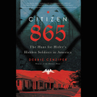 Citizen 865 Lib/E: The Hunt for Hitler's Hidden Soldiers in America Cover Image