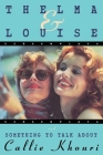 Thelma and Louise/Something to Talk about: Screenplays Cover Image