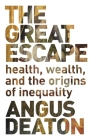 The Great Escape: Health, Wealth, and the Origins of Inequality Cover Image
