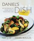 Daniel's Dish: Entertaining at Home With a Four-Star Chef Cover Image
