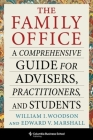The Family Office: A Comprehensive Guide for Advisers, Practitioners, and Students Cover Image