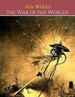 The War Of The World: A First Unabridged Edition (Annotated) By H.G. Wells Cover Image