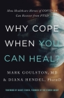 Why Cope When You Can Heal?: How Healthcare Heroes of Covid-19 Can Recover from Ptsd Cover Image