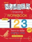 Your Number Tracing Workbook: Number tracing books for kids ages 3-5. Practice your new skills and have fun! Learn to write numbers and draw shapes Cover Image