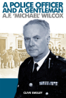 A Police Officer and a Gentleman: AF 'Michael' Wilcox Cover Image