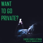 Want to Go Private? Lib/E Cover Image