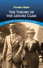 The Theory of the Leisure Class (Dover Thrift Editions) Cover Image