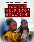 You Can Help Stop Bullying! Cover Image