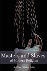 Masters and Slaves of Modern Religion Cover Image