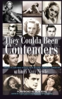 They Coulda Been Contenders: Twelve Actors Who Should Have Become Cinematic Superstars (hardback) Cover Image