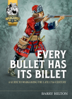 Every Bullet Has Its Billet: A Guide to Wargaming the Late 17th Century Cover Image