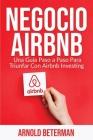 Negocio Airbnb: Una Guía Paso a Paso Para Triunfar Con Airbnb Investing Cover Image