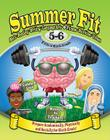 Summer Fit, Grade 5-6: Preparing Children Mentally, Physically and Socially for the Sixth Grade! Cover Image