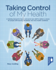 Taking Control of My Health: A training manual for health and social care staff to deliver a course for people with learning disabilities who have health conditions Cover Image