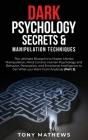 Dark Psychology Secrets & Manipulation Techniques: The ultimate Blueprint to Master Mental Manipulation, Mind Control, Human Psychology and Behavior, Cover Image