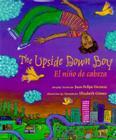 The Upside Down Boy/El Nino de Cabeza Cover Image