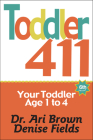 Toddler 411: Clear Answers & Smart Advice for Your Toddler Cover Image