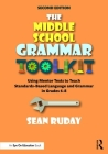 The Middle School Grammar Toolkit: Using Mentor Texts to Teach Standards-Based Language and Grammar in Grades 6-8 Cover Image