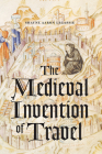 The Medieval Invention of Travel Cover Image