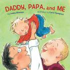 Daddy, Papa, and Me Cover Image
