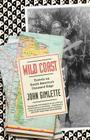 Wild Coast: Travels on South America's Untamed Edge (Vintage Departures) Cover Image