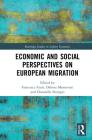 Economic and Social Perspectives on European Migration (Routledge Studies in Labour Economics) Cover Image