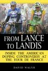 From Lance to Landis: Inside the American Doping Controversy at the Tour de France Cover Image