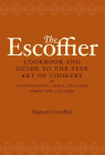 The Escoffier Cookbook: and Guide to the Fine Art of Cookery for Connoisseurs, Chefs, Epicures (International Cookbook Series) Cover Image