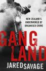Gangland: New Zealand's Underworld of Organised Crime Cover Image