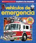 Scholastic Explora Tu Mundo: Vehículos de emergencia: (Spanish language edition of Scholastic Discover More: Emergency Vehicles) Cover Image