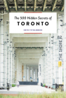 The 500 Hidden Secrets of Toronto Cover Image
