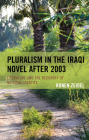 Pluralism in the Iraqi Novel after 2003: Literature and the Recovery of National Identity Cover Image