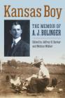 Kansas Boy: The Memoir of A. J. Bolinger Cover Image