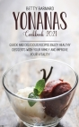 Yonanas Cookbook 2021: Healthy Frozen Fruit Recipes and Banana Ice Cream to Enjoy with Your Family Cover Image